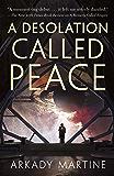 A Desolation Called Peace (Teixcalaan Book 2)