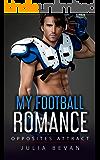 My Football Romance: Opposites Attract (Sports Romance Series Book 4)