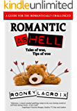 Romantic as Hell - Tales of Woe, Tips of Woo: An Illustrated Guide for the Romantically Challenged (Comedy, Humor, Short Stories)