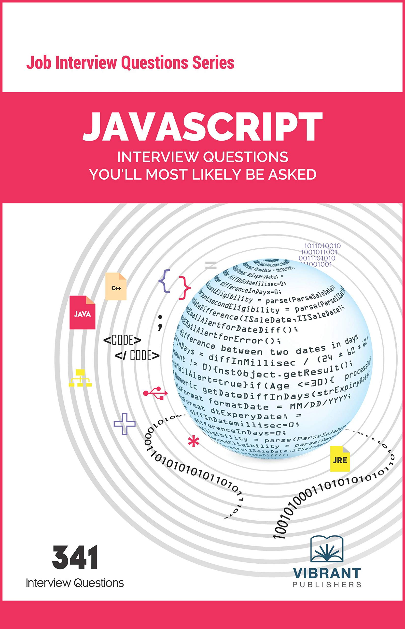 JavaScript Interview Questions You'll Most Likely Be Asked: Volume 25 (Job Interview Questions) [Paperback] Vibrant Publishers