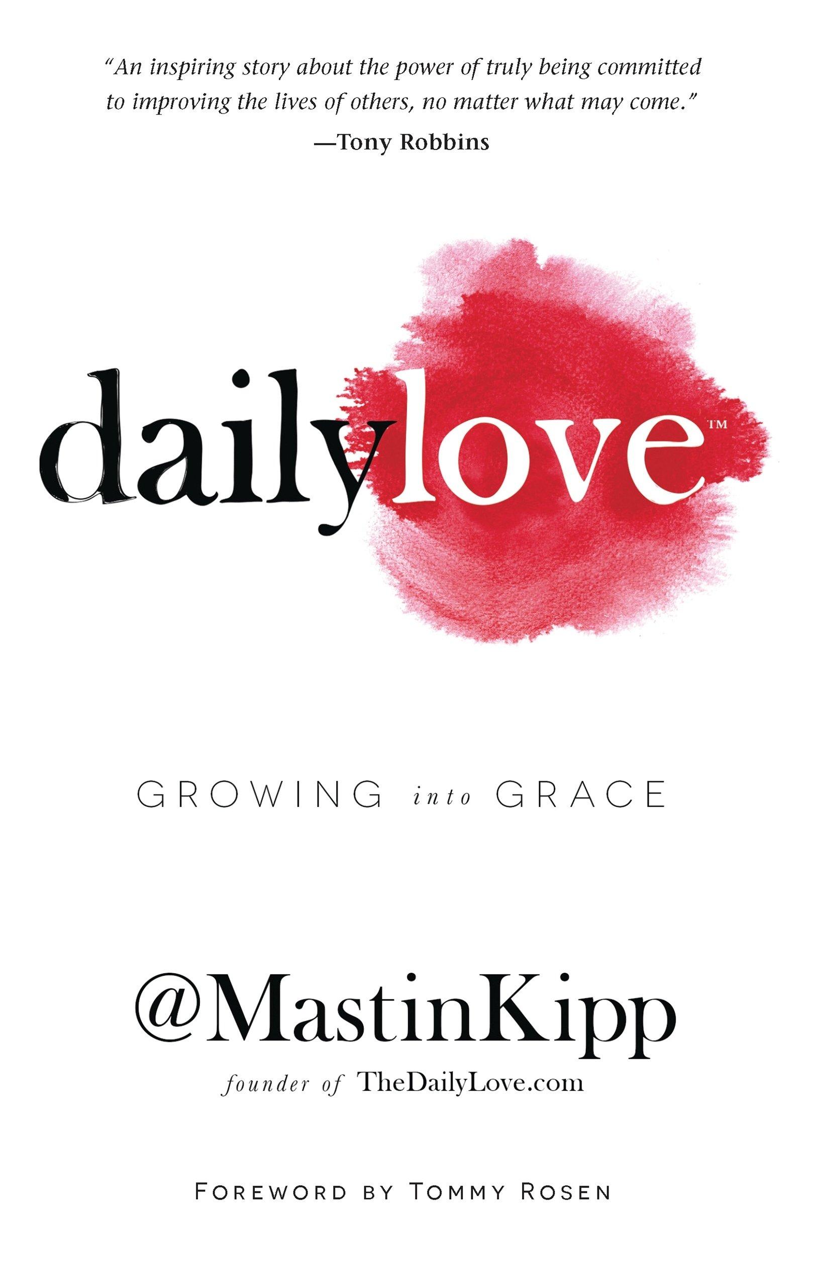 Daily Love Growing Into Grace Mastin Kipp  Amazon Com Books