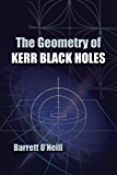 The Geometry of Kerr Black Holes (Dover Books on Physics)