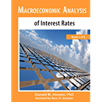 Macroeconomic Analysis of Interest Rates: (Book 3 of 6)