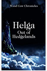 Helga: Out of Hedgelands (Wood Cow Chronicles Book 1) Kindle Edition