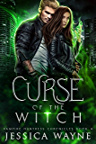 Curse Of The Witch: A Paranormal Shifter Romance (Vampire Huntress Chronicles Book 4)