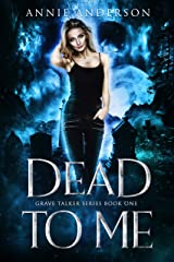 Dead to Me (Grave Talker Book 1) Kindle Edition