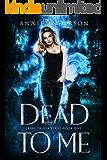 Dead to Me (Grave Talker Book 1)