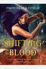 Shifting Blood Kindle Edition
