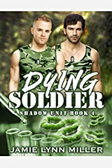 Dying Soldier - Shadow Unit Book 4 Kindle Edition