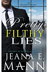 Pretty Filthy Lies: An Unconventional Love Story Kindle Edition