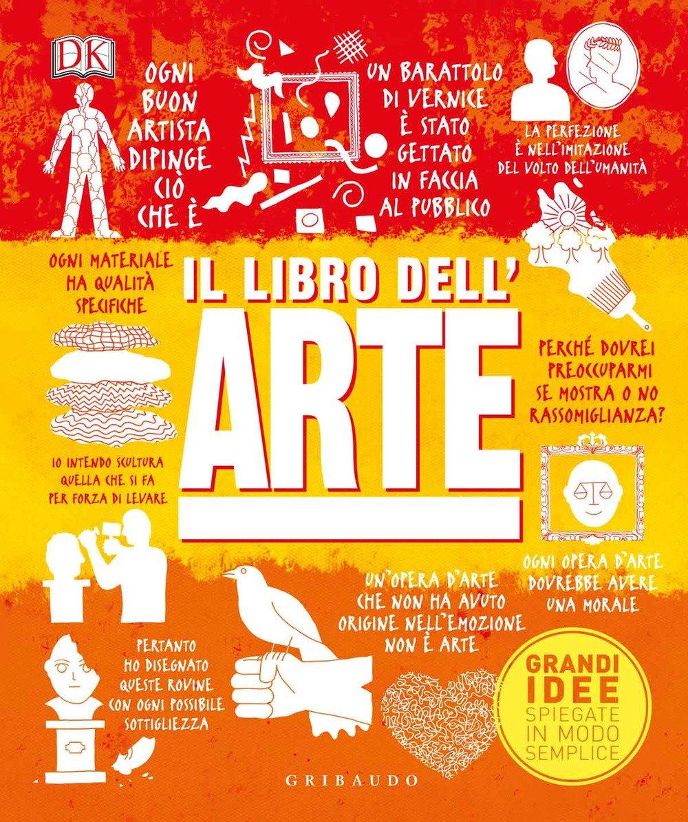 grandi idee spiegate in modo semplice  : Il libro dell'arte. Grandi idee spiegate in modo semplice ...