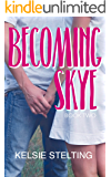 Becoming Skye: Book Two (The Texas Star Series 2)