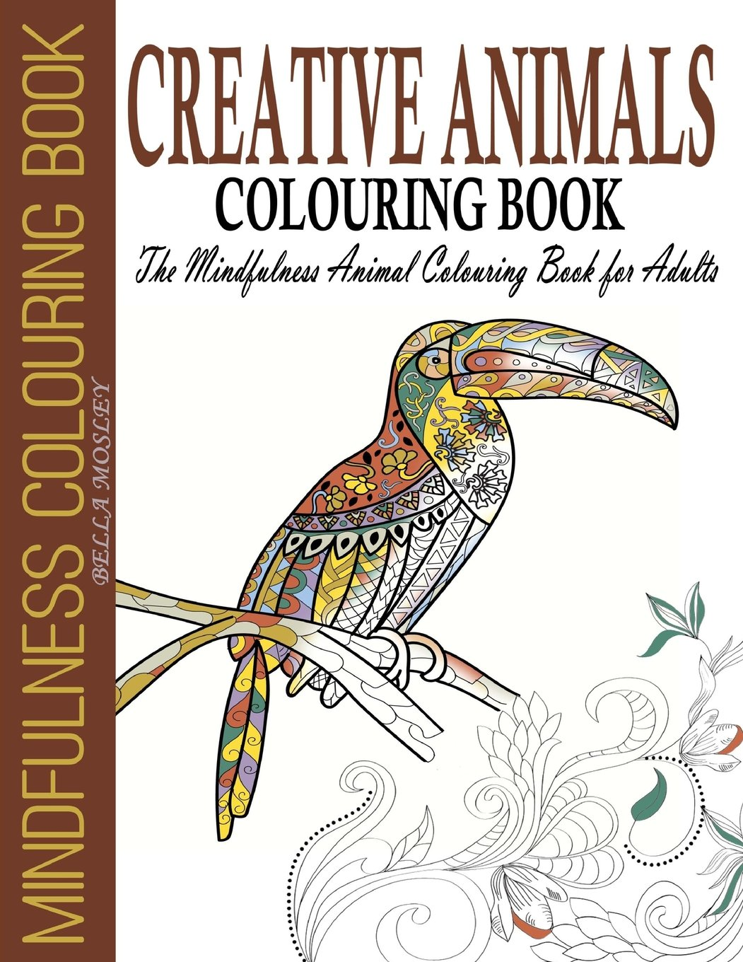Creative Animals Colouring Book The Mindfulness Animal For Adults Volume 1 Art Therapy