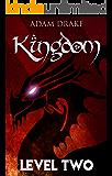 Kingdom Level Two (LitRPG: Kingdom Series Book 2)