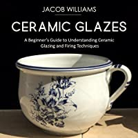 Ceramic Glazes: A Beginner's Guide to Understanding Ceramic Glazing and Firing Techniques