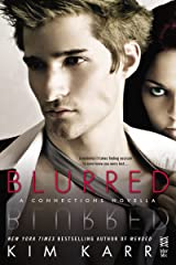 Blurred: A Connections Novella (The Connections Series) Kindle Edition