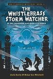 The Whistlebrass Storm Watcher (Whistlebrass Mysteries Book 2)