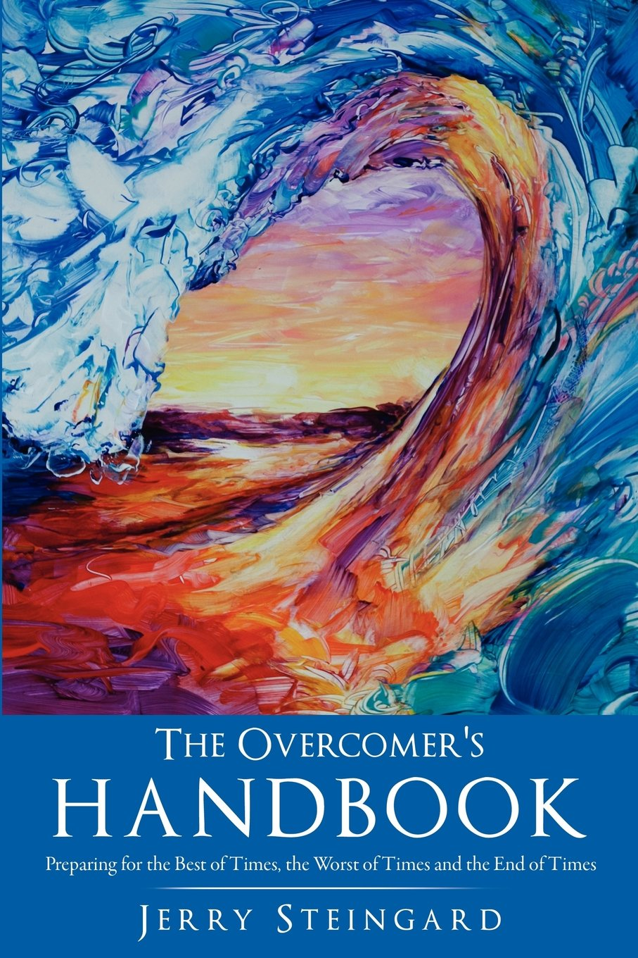 Download The Overcomer's Handbook: Preparing for the Best of Times, the Worst of Times and the End of Times pdf epub