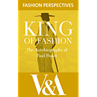 King of Fashion: The Autobiography of Paul Poiret (V&A Fashion Perspectives) (English Edition)