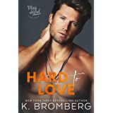 Hard to Love (The Play Hard Series Book 5)