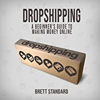 Dropshipping: A Beginner's Guide to Making Money Online