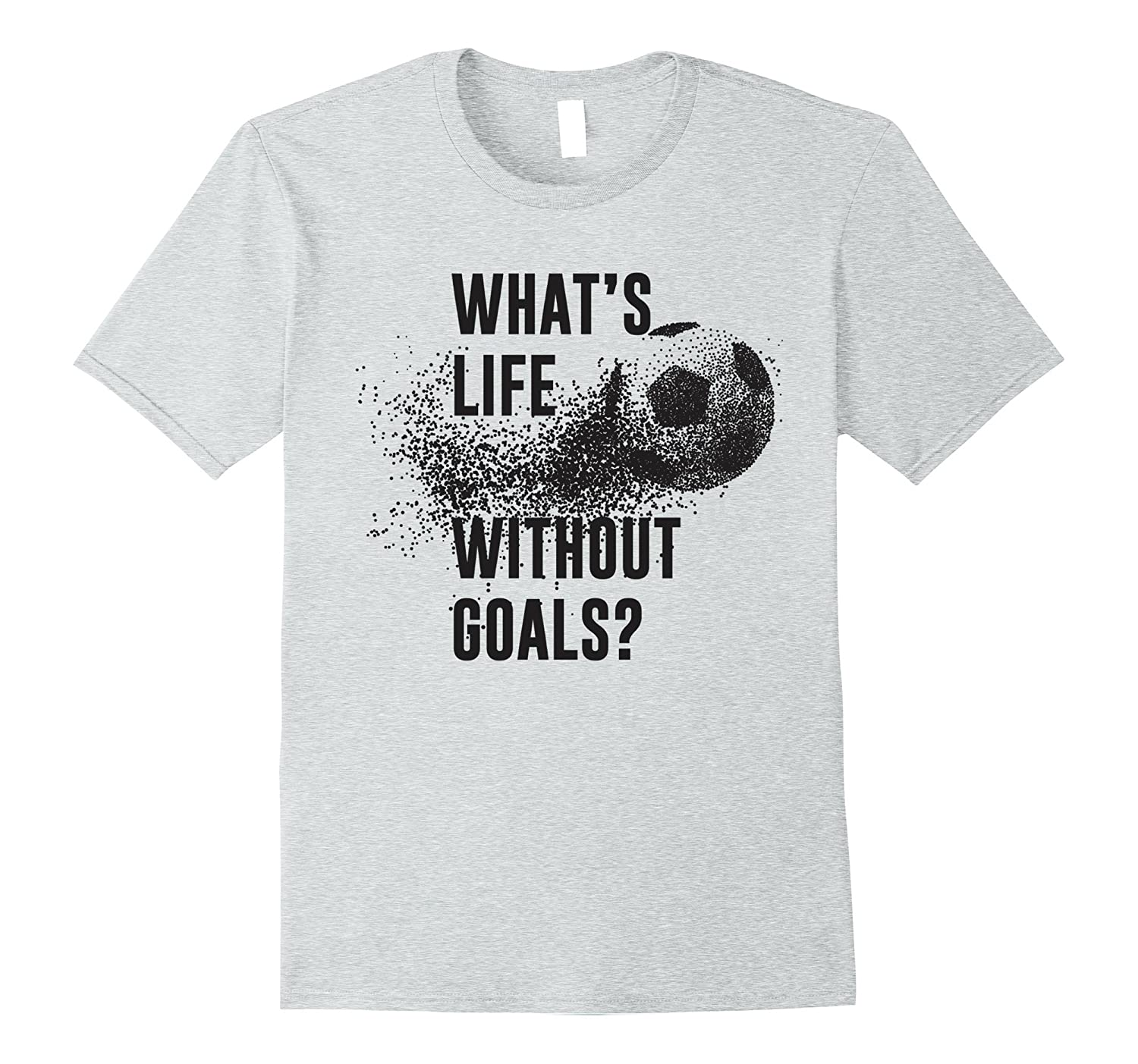 23b9a96c3 Whats Life Without Goals Funny Gift Soccer T-shirt-PL – Polozatee
