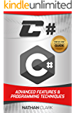 C#: Advanced Features and Programming Techniques (Step-By-Step C# Book 3)