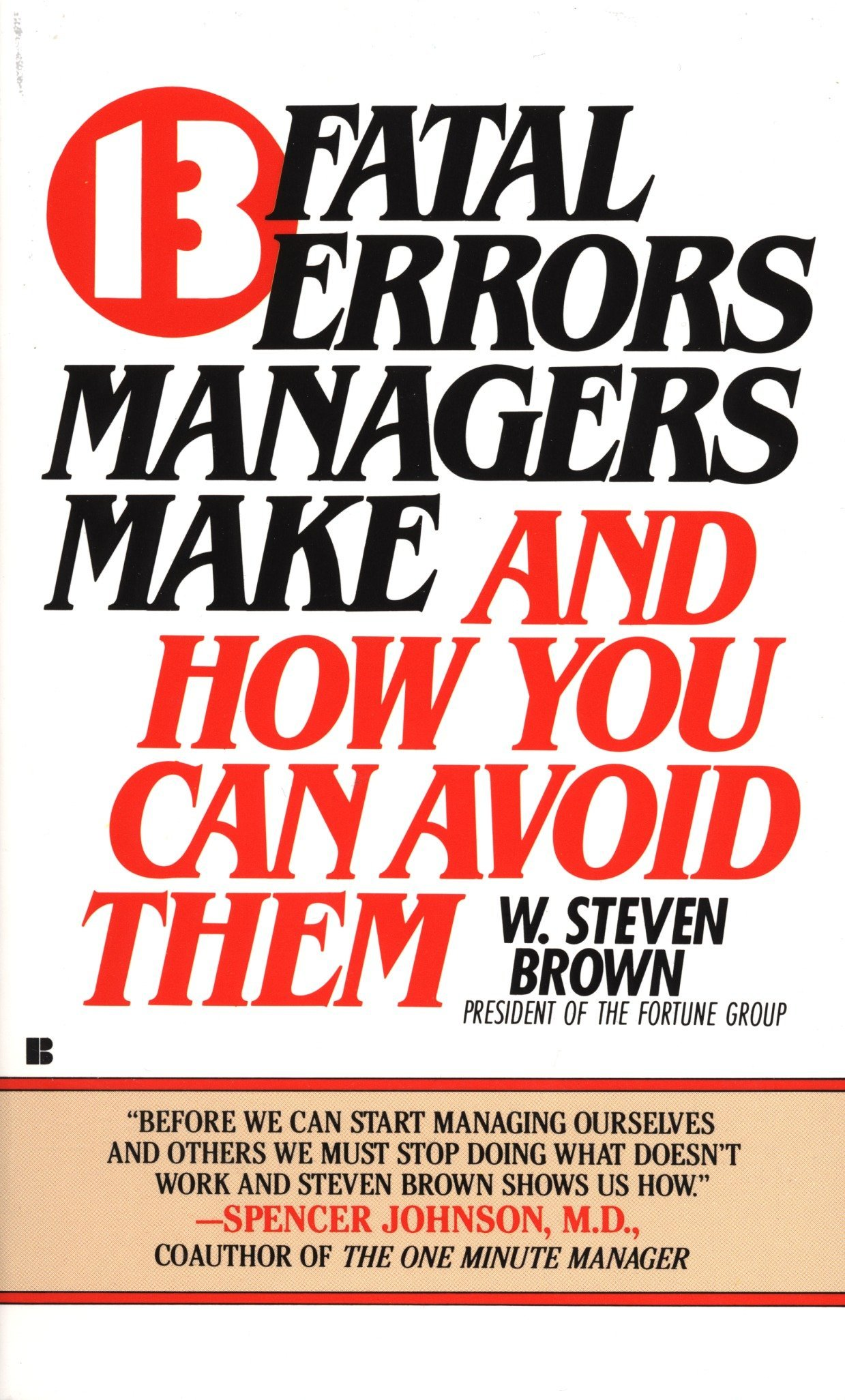13 fatal errors managers make and how you can avoid them: W. Steven Brown:  9780425096444: Amazon.com: Books
