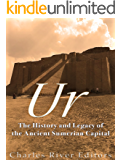 Ur: The History and Legacy of the Ancient Sumerian Capital (English Edition)