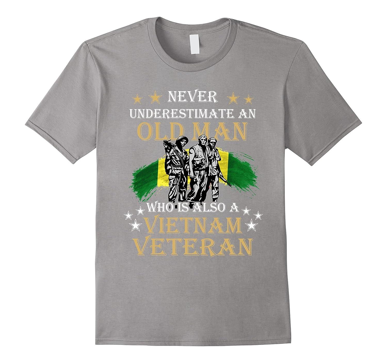 Never underestimate OLD MAN is VIETNAM VETERAN Army T-Shirt-RT