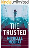 The Trusted (The Trusted Thriller Series Book 1)