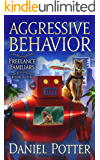 Aggressive Behavior (Freelance Familiars Book 4)