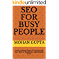 SEO For Busy People: Action Oriented Steps To Supercharge Your SEO For People Who Need Results Quick (English Edition)