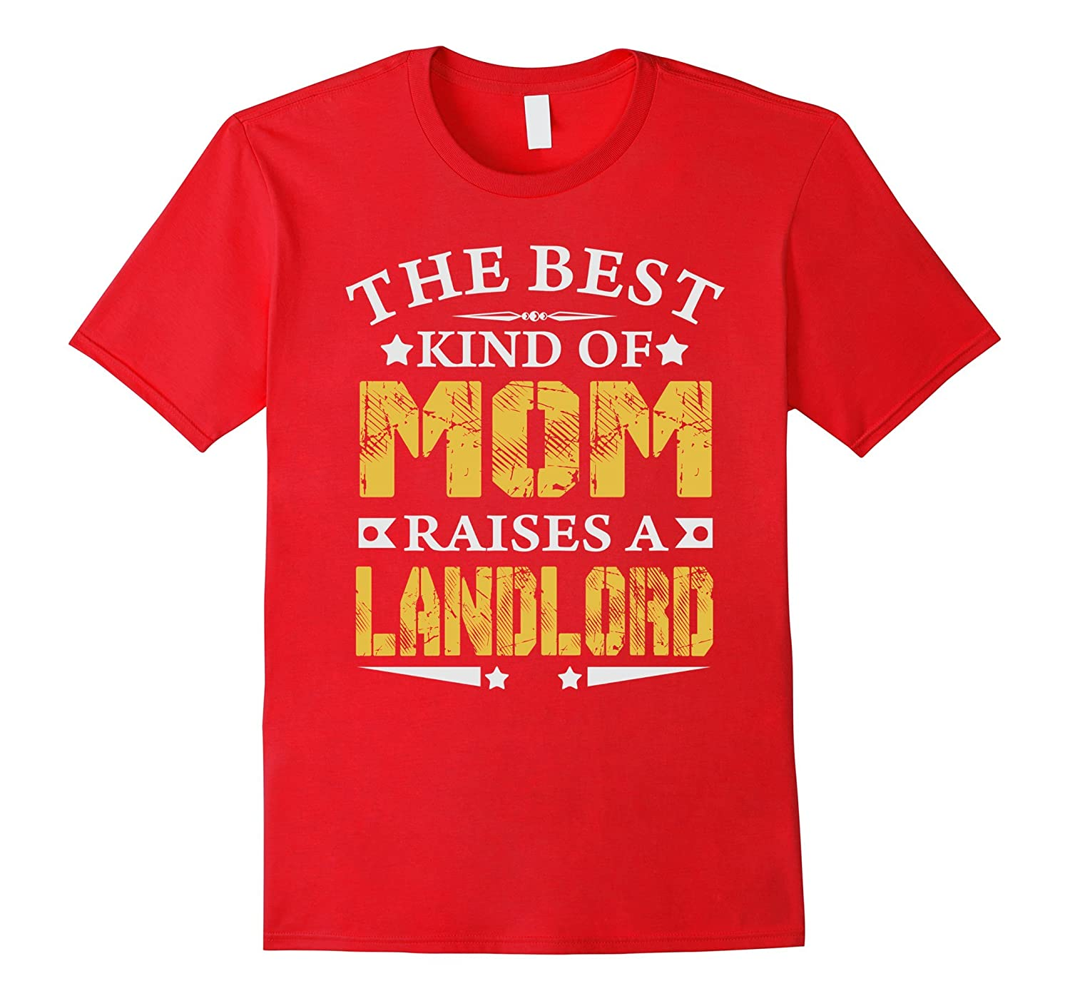 THE BEST MOM RAISE LANDLORD JOB T-SHIRTS  MOTHER SHIRTS-TD