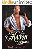 To The Manor Born Collection: A Steamy Historical Romance