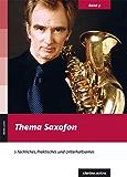 Thema Saxofon: Fachliches, Praktisches und Unterhaltsames (clarino.extra 3)