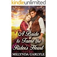 A Bride to Tame the Rider's Heart: A Historical Western Romance Novel