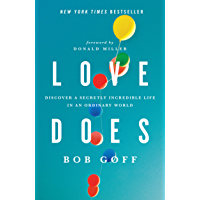 Love Does: Discover a Secretly Incredible Life in an Ordinary World (English Edition)