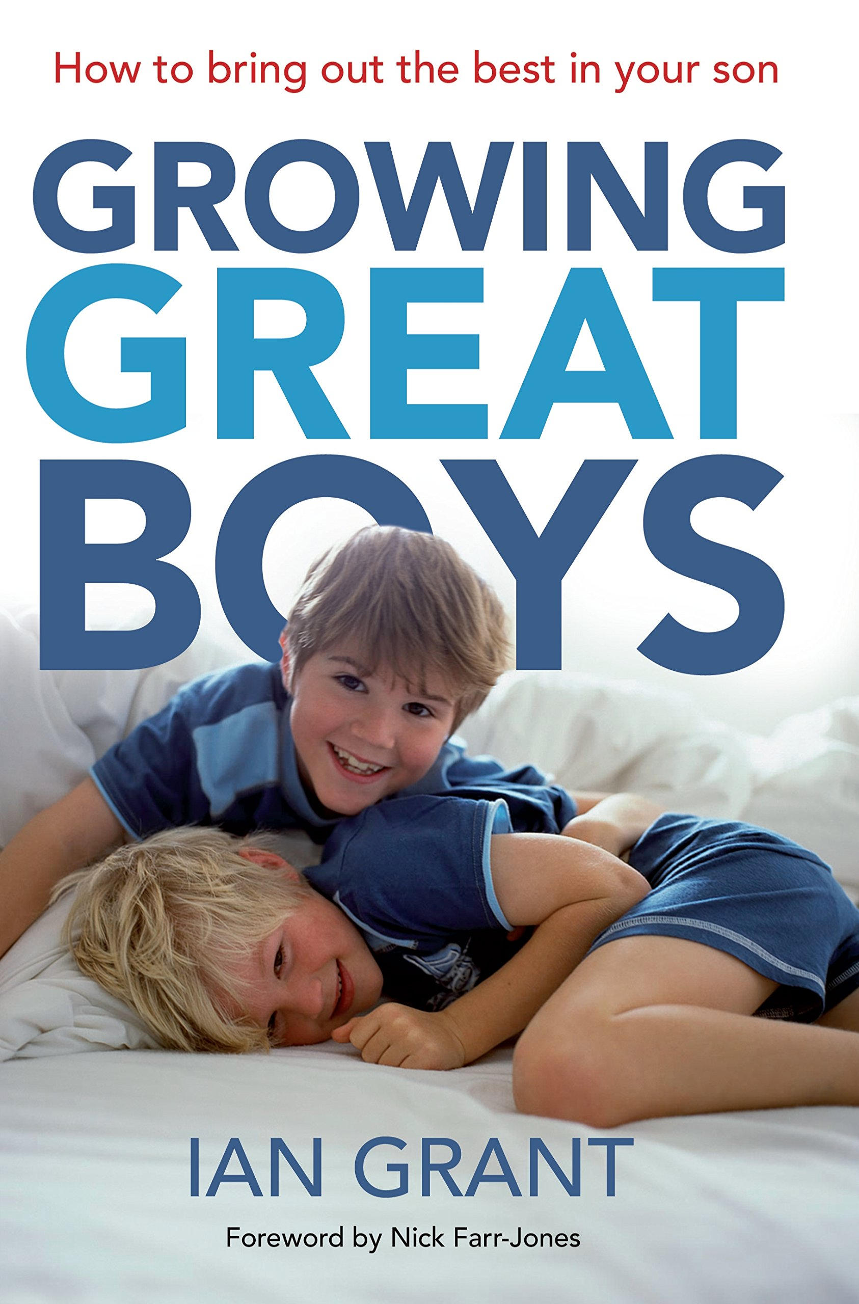 Growing Great Boys: How to Bring Out the Best in Your Son pdf epub