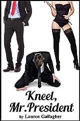 Kneel, Mr. President Kindle Edition
