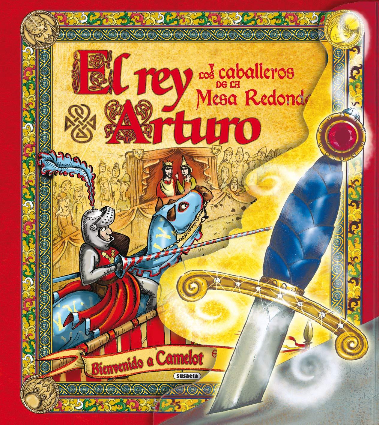 El Rey Arturo Y Los Caballeros De La Mesa Redonda Despliega La Historia Spanish Edition Susaeta Equipo 9788430569915 Books