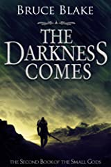 The Darkness Comes (The Second Book of the Small Gods) Kindle Edition