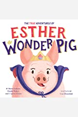 The True Adventures of Esther the Wonder Pig Kindle Edition