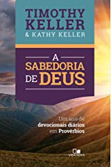 Sabedoria de Deus, A: Um ano de devocionais diários em Provérbios eBook Kindle