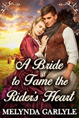 A Bride to Tame the Rider's Heart: A Historical Western Romance Novel Kindle Edition