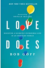 Love Does: Discover a Secretly Incredible Life in an Ordinary World Kindle Edition