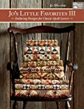 3: Jo's Little Favorites III: Enduring Designs for Classic-Quilt Lovers