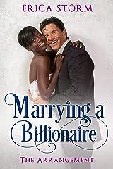 Marrying a Billionaire: The Arrangement Kindle Edition