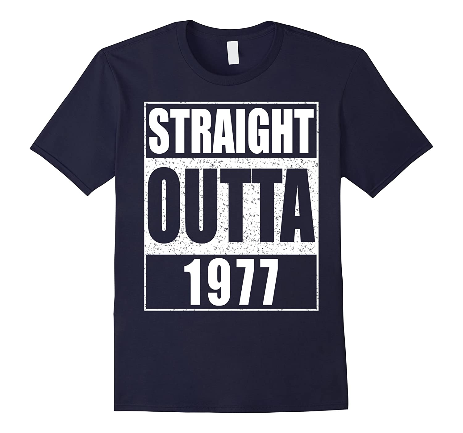 Straight Outta 1977 T-Shirt Funny 40th Birthday Gift Shirt-BN