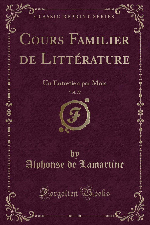 Download Cours Familier de Littérature, Vol. 22: Un Entretien par Mois (Classic Reprint) (French Edition) ebook